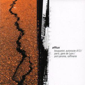 Afflux – Bouquetot, Autoroute A13 / Paris, Gare De Lyon / Port-Jerome, Raffinerie