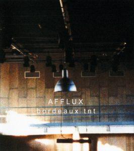 Afflux - Bordeaux TNT