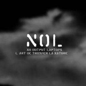 """NOL - No Output Laptops """"L'art de tromper la nature"""""""